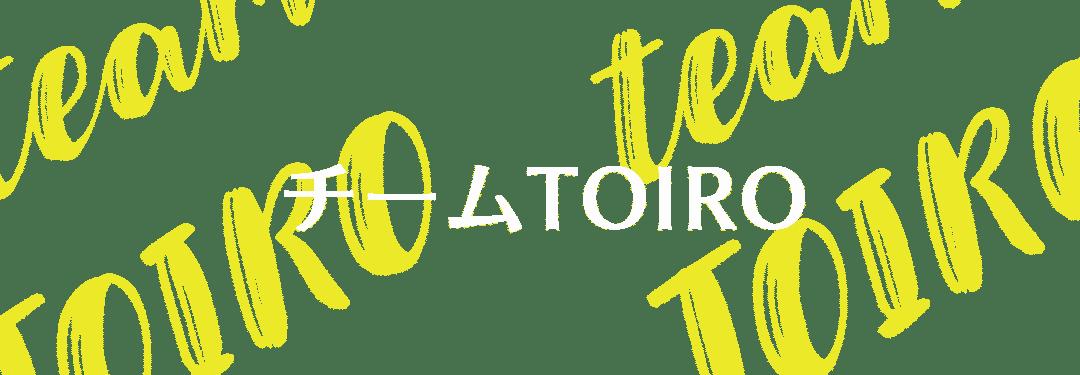 TEAM TOIRO
